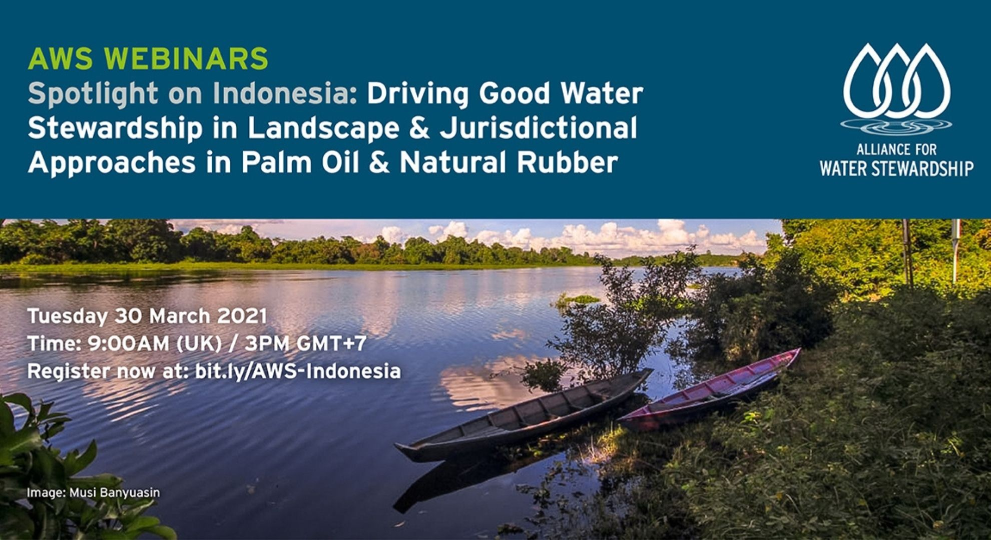 AWS Spotlight on Indonesia: Driving Good Water Stewardship in Landscape & Jurisdictional Approaches in Palm Oil & Natural Rubber